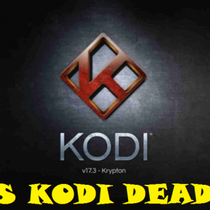 is Kodi dead in 2019