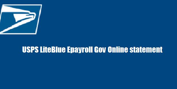 USPS LiteBlue Epayroll Gov Online statement