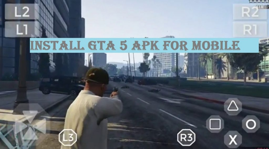 GTA 5 Apk for mobile