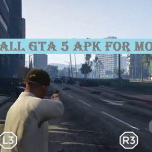 GTA 5 Apk for mobile