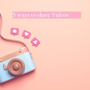 ways to share videos