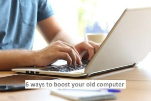 Boost your Old Computer